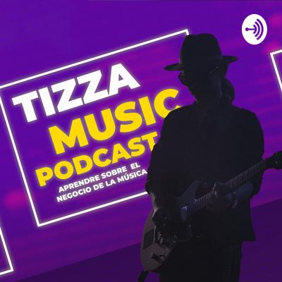 Tizza Music - Aprende sobre el negocio de la música
