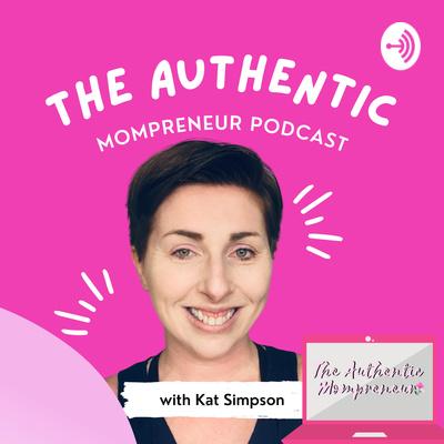 The Authentic Mompreneur