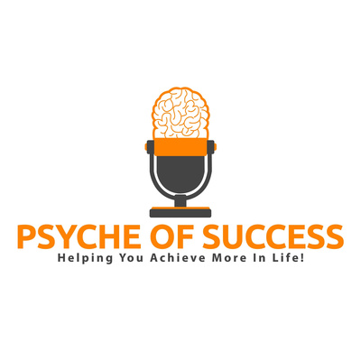 Psyche of Success Podcast