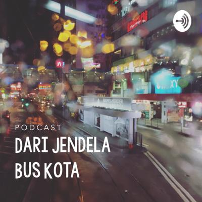 Dari Jendela Bus Kota