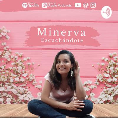 Minerva EscuchándoTe