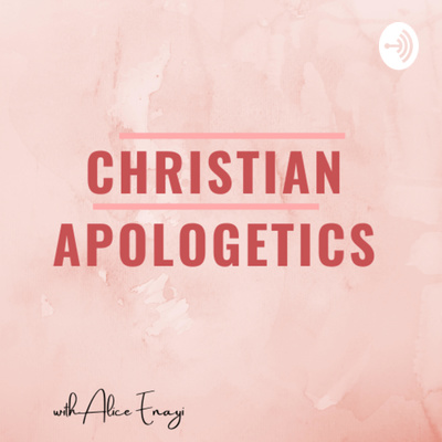 The Christian Apologetic Podcast