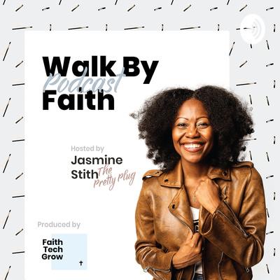 The Walk By Faith Show with The Pretty Plug