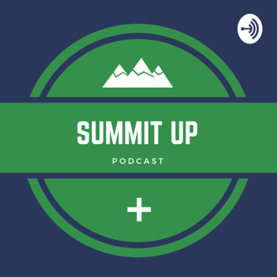 Summit Up Podcast