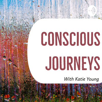 Conscious Journeys with Katie Young