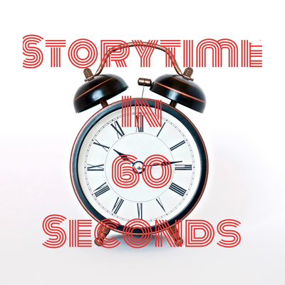 Storytime In 60 Seconds
