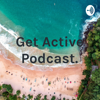 Get Active Podcast.