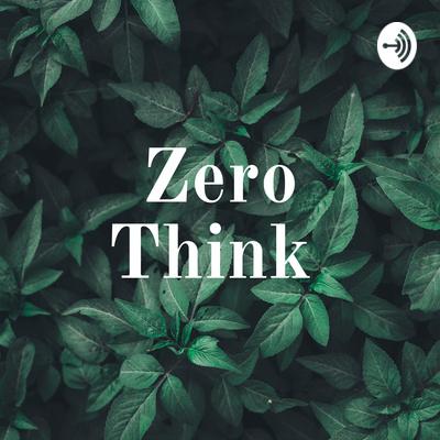 Zero Think