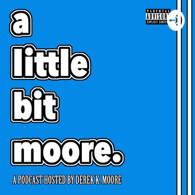 a little bit moore.