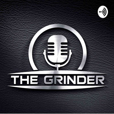The Grinder Podcast
