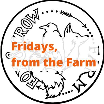 Fridays, From the Farm