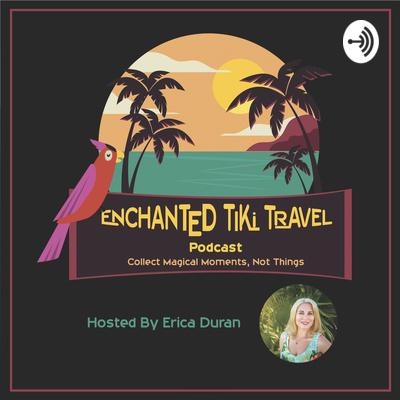 Enchanted Tiki Travel Podcast