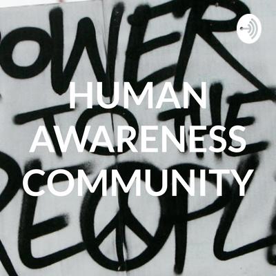 HUMAN AWARENESS COMMUNITY