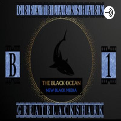 GREATBLACKSHARK (THE BLACK OCEAN)