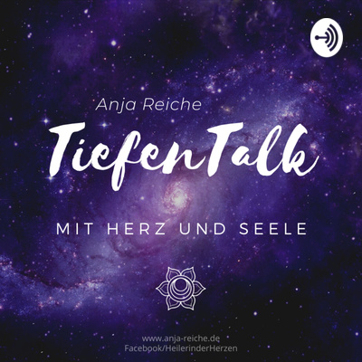 Anja Reiche - TiefenTalk mit Herz und Seele