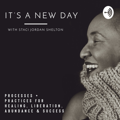 It's A New Day with Staci Jordan Shelton