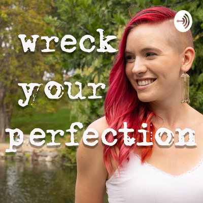 Wreck Your Perfection