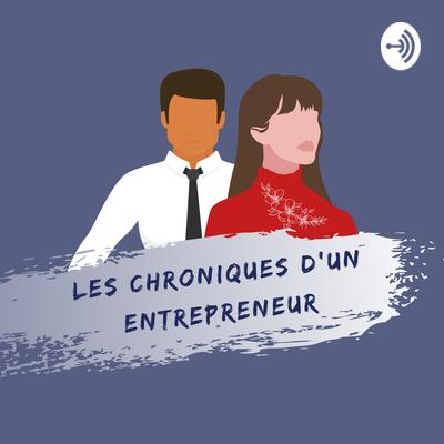 Les Chroniques d'un Entrepreneur