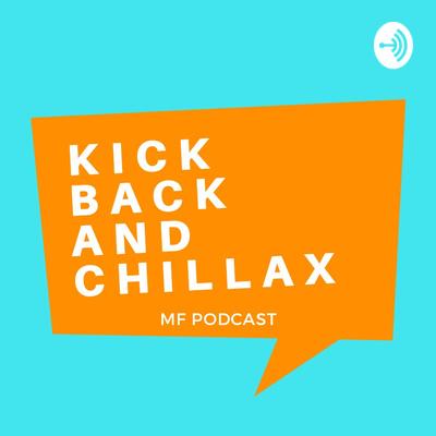 Kick Back And Chillax