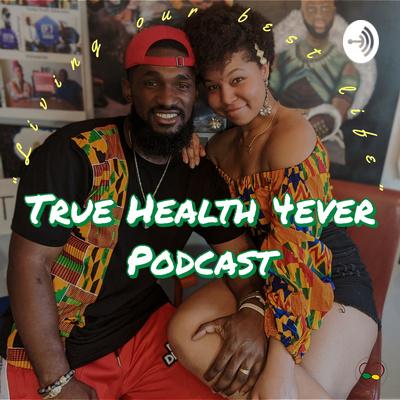 True Health 4ever Podcast
