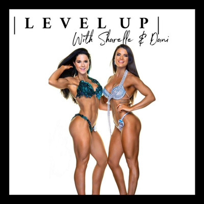 Level Up With Sharelle and Dani