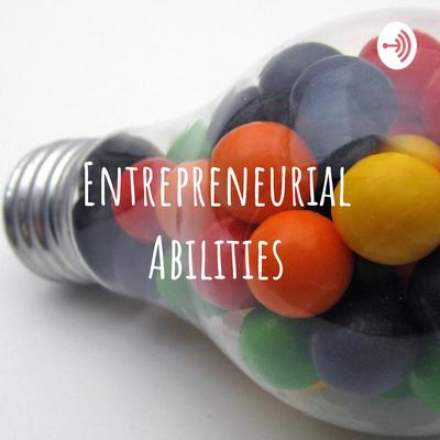 Entrepreneurial Abilities