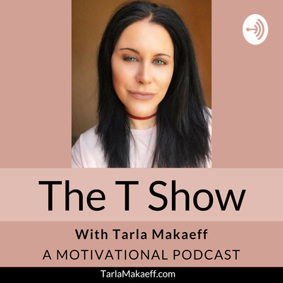 The T Show: A Motivational Podcast