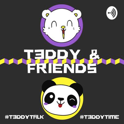 T3ddy & Friends