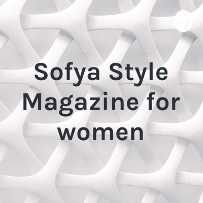 Sofya Style Magazine for women