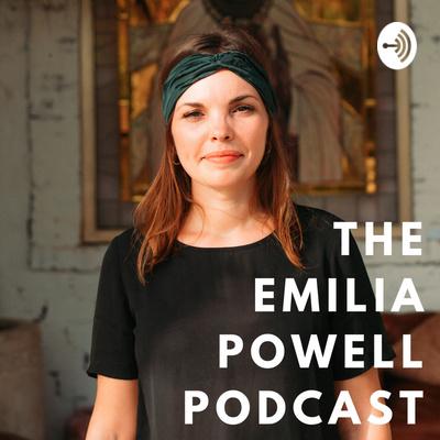 The Emilia Powell Podcast