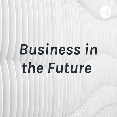 Business in the Future