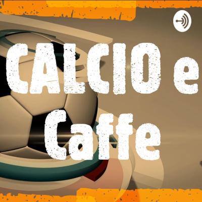 Calcio e Caffe