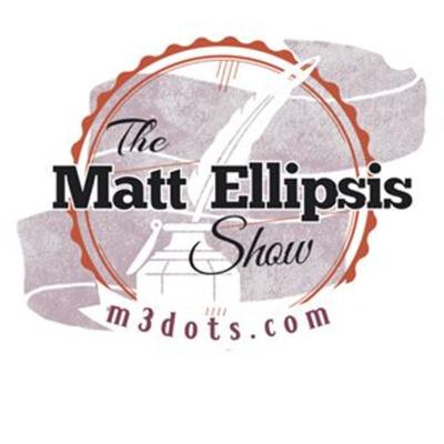 The Matt Ellipsis Show Podcast