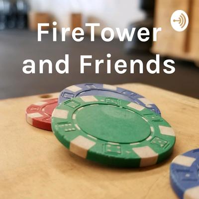 FireTower and Friends