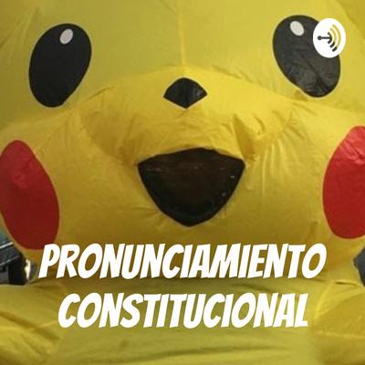 pronunciamiento constitucional