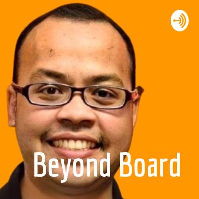 Beyond Board