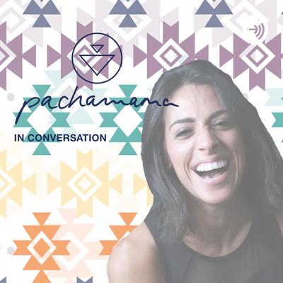 Pachamama In Conversation