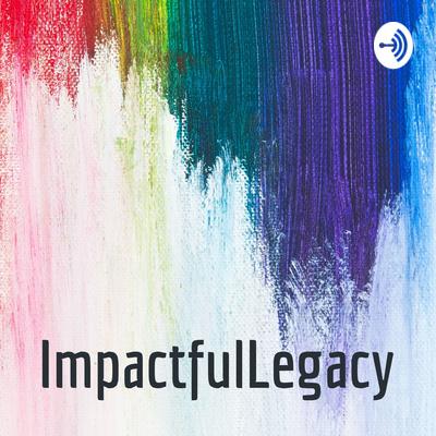 Impactful Legacy