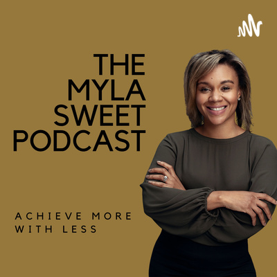The Myla Sweet Podcast