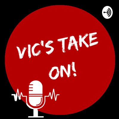 Vic's Take On