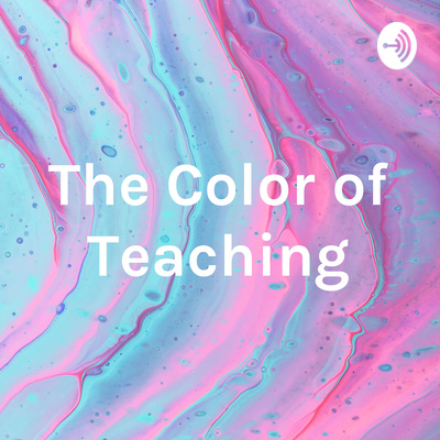 The Color of Teaching