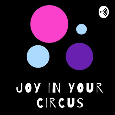 Joy In Your Circus