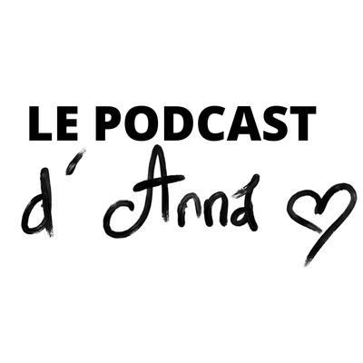Le Podcast d'Anna