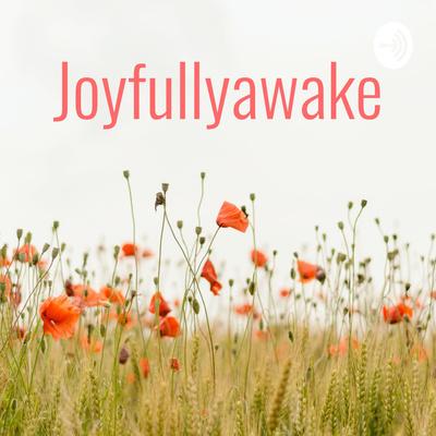 joyfullyawake