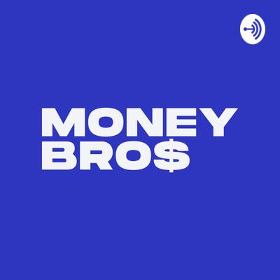 The Money Bros Podcast