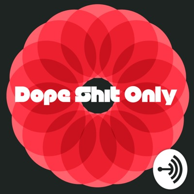 Dope Shit Only