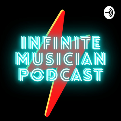 Infinite Musician Podcast