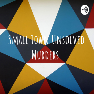 Small Town Unsolved Murders