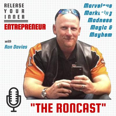 """The Roncast - """"Side Hustle CEO"""""""