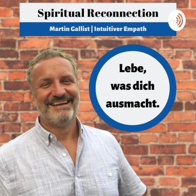 Lebe, was dich ausmacht. Spirituelle Lebensberatung | Martin Gallist Intuitiv Empath
